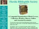 Visit http://www.floridabibliophilesociety.org/index.html